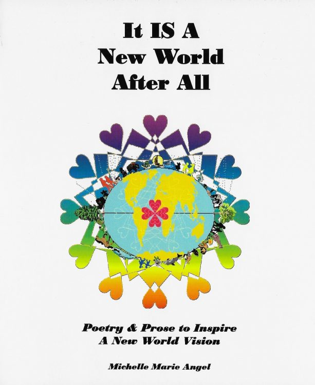 It IS A New World After All: Poetry & Prose to Inspire A New World Vision
